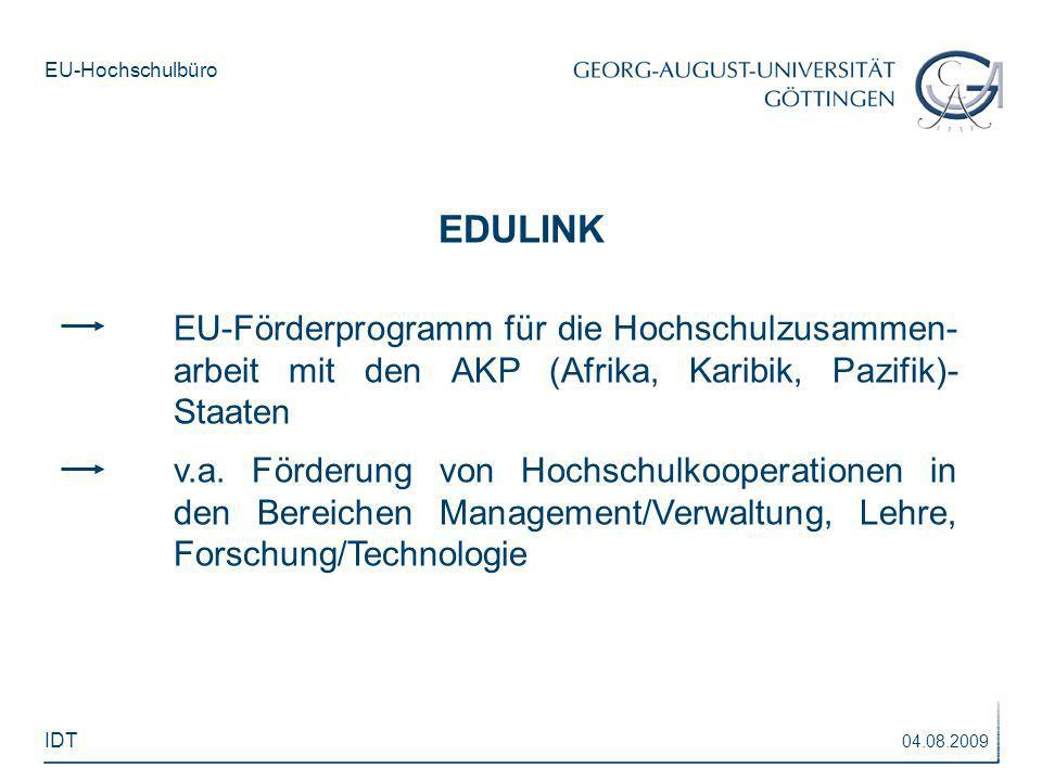 EU-Hochschulbüro EDULINK EU-Förderprogramm für die Hochschulzusammen- arbeit mit den AKP (Afrika, Karibik, Pazifik)- Staaten v.a. Förderung von Hochsc