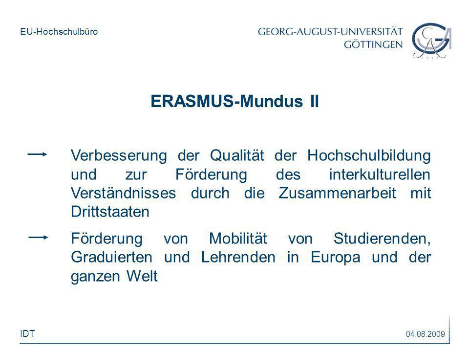 EU-Hochschulbüro ERASMUS-Mundus II Verbesserung der Qualität der Hochschulbildung und zur Förderung des interkulturellen Verständnisses durch die Zusa