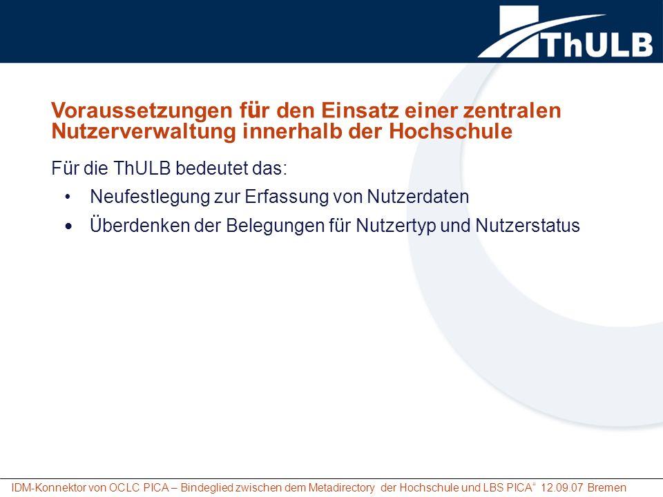 IDM-Konnektor von OCLC PICA – Bindeglied zwischen dem Metadirectory der Hochschule und LBS PICA 12.09.07 Bremen Voraussetzungen f ü r den Einsatz eine
