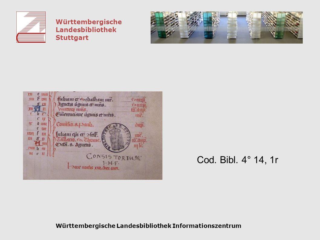 Württembergische Landesbibliothek Stuttgart Württembergische Landesbibliothek Informationszentrum Cod. Bibl. 4° 14, 1r