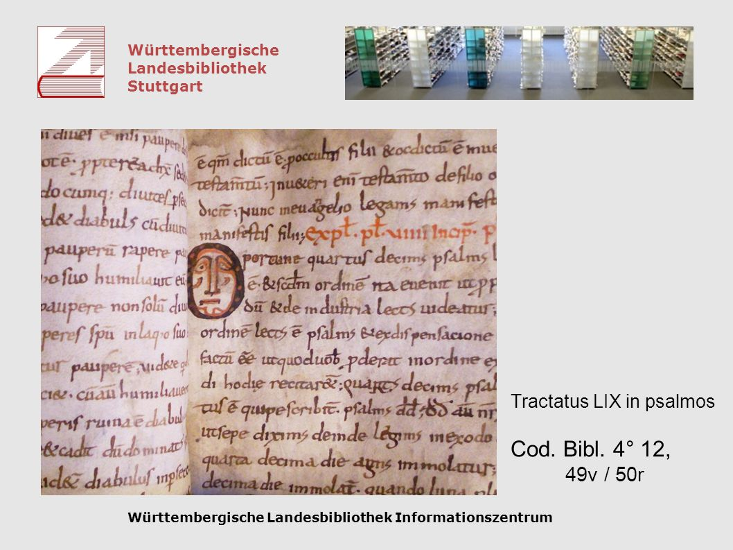Württembergische Landesbibliothek Stuttgart Württembergische Landesbibliothek Informationszentrum Tractatus LIX in psalmos Cod. Bibl. 4° 12, 49v / 50r