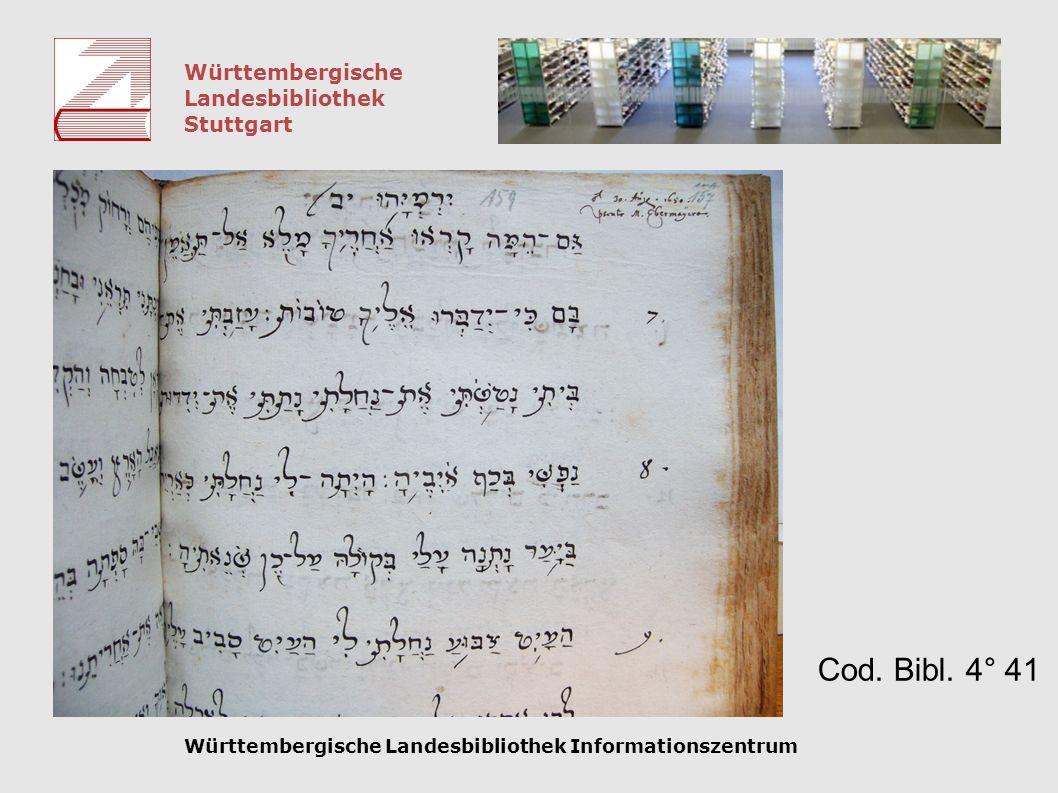 Württembergische Landesbibliothek Stuttgart Württembergische Landesbibliothek Informationszentrum Cod. Bibl. 4° 41