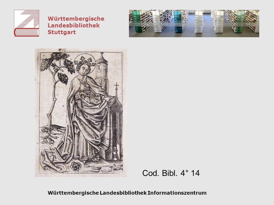 Württembergische Landesbibliothek Stuttgart Württembergische Landesbibliothek Informationszentrum Cod. Bibl. 4° 14