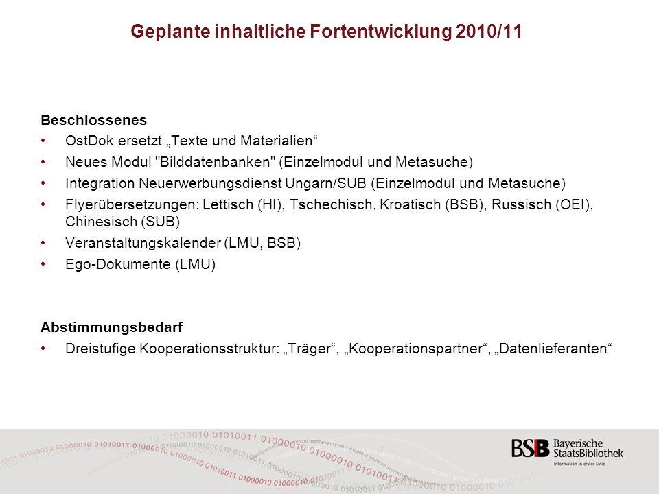 Geplante inhaltliche Fortentwicklung 2010/11 Beschlossenes OstDok ersetzt Texte und Materialien Neues Modul