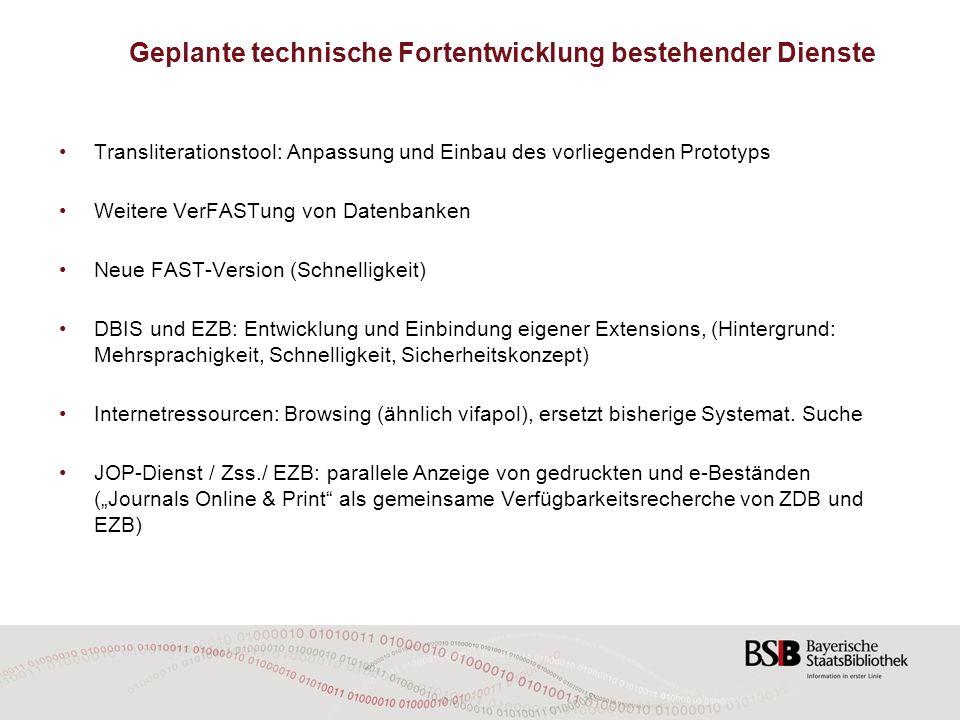 Geplante technische Fortentwicklung bestehender Dienste Transliterationstool: Anpassung und Einbau des vorliegenden Prototyps Weitere VerFASTung von D