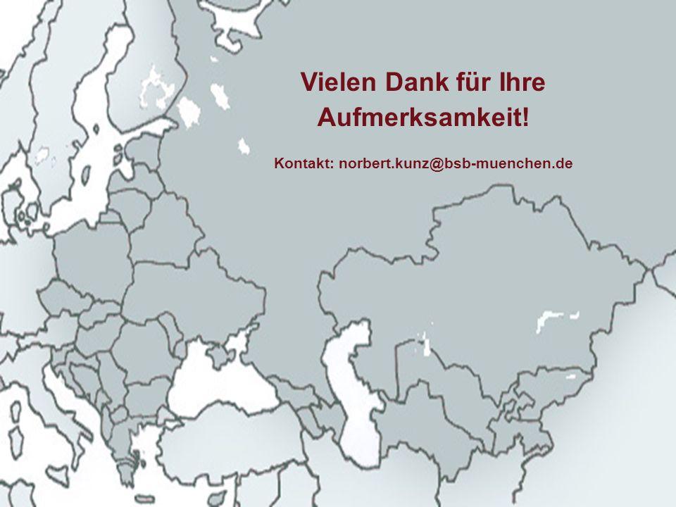 Vielen Dank für Ihre Aufmerksamkeit! Kontakt: norbert.kunz@bsb-muenchen.de