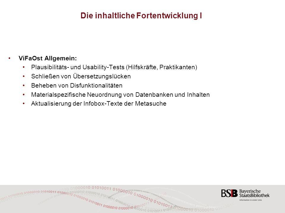ViFaOst Allgemein: Plausibilitäts- und Usability-Tests (Hilfskräfte, Praktikanten) Schließen von Übersetzungslücken Beheben von Disfunktionalitäten Ma