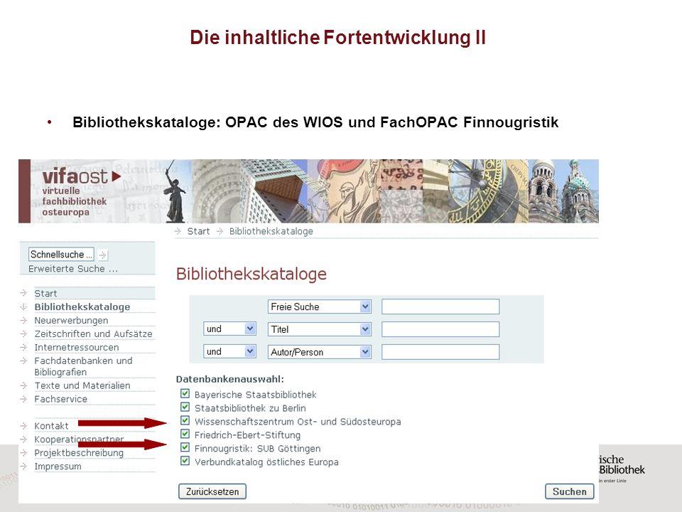 Bibliothekskataloge: OPAC des WIOS und FachOPAC Finnougristik Die inhaltliche Fortentwicklung II