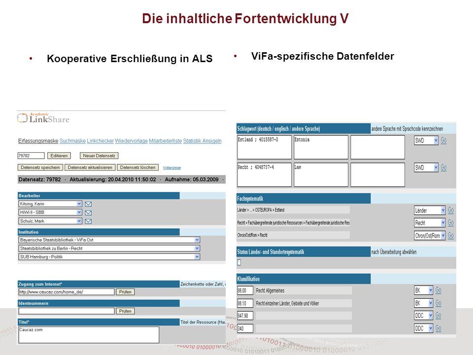 Kooperative Erschließung in ALS ViFa-spezifische Datenfelder Die inhaltliche Fortentwicklung V