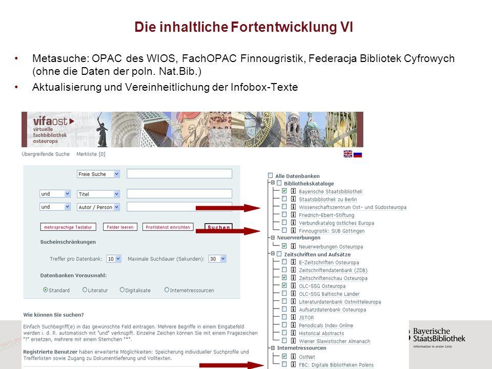 Metasuche: OPAC des WIOS, FachOPAC Finnougristik, Federacja Bibliotek Cyfrowych (ohne die Daten der poln. Nat.Bib.) Aktualisierung und Vereinheitlichu