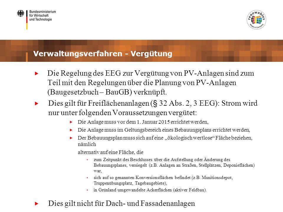 Verwaltungsverfahren - Vergütung Die Regelung des EEG zur Vergütung von PV-Anlagen sind zum Teil mit den Regelungen über die Planung von PV-Anlagen (B