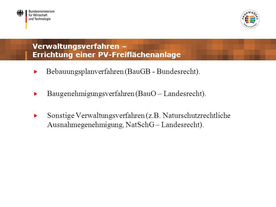 Verwaltungsverfahren – Errichtung einer PV-Freiflächenanlage Bebauungsplanverfahren (BauGB - Bundesrecht). Baugenehmigungsverfahren (BauO – Landesrech