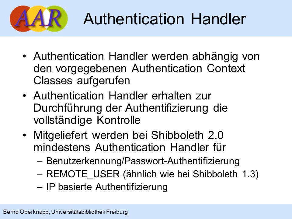 13 Bernd Oberknapp, Universitätsbibliothek Freiburg Authentication Handler Authentication Handler werden abhängig von den vorgegebenen Authentication