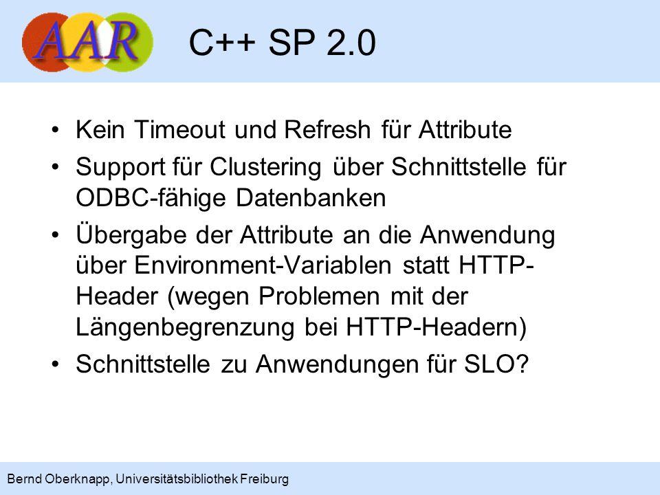 16 Bernd Oberknapp, Universitätsbibliothek Freiburg C++ SP 2.0 Kein Timeout und Refresh für Attribute Support für Clustering über Schnittstelle für OD