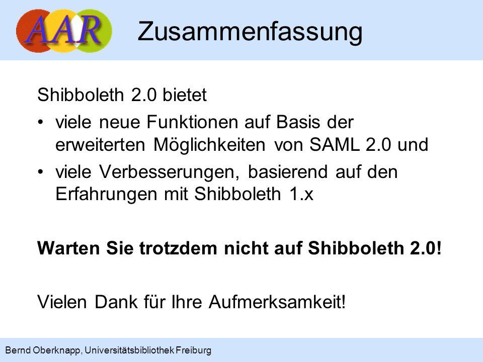 21 Bernd Oberknapp, Universitätsbibliothek Freiburg Zusammenfassung Shibboleth 2.0 bietet viele neue Funktionen auf Basis der erweiterten Möglichkeite