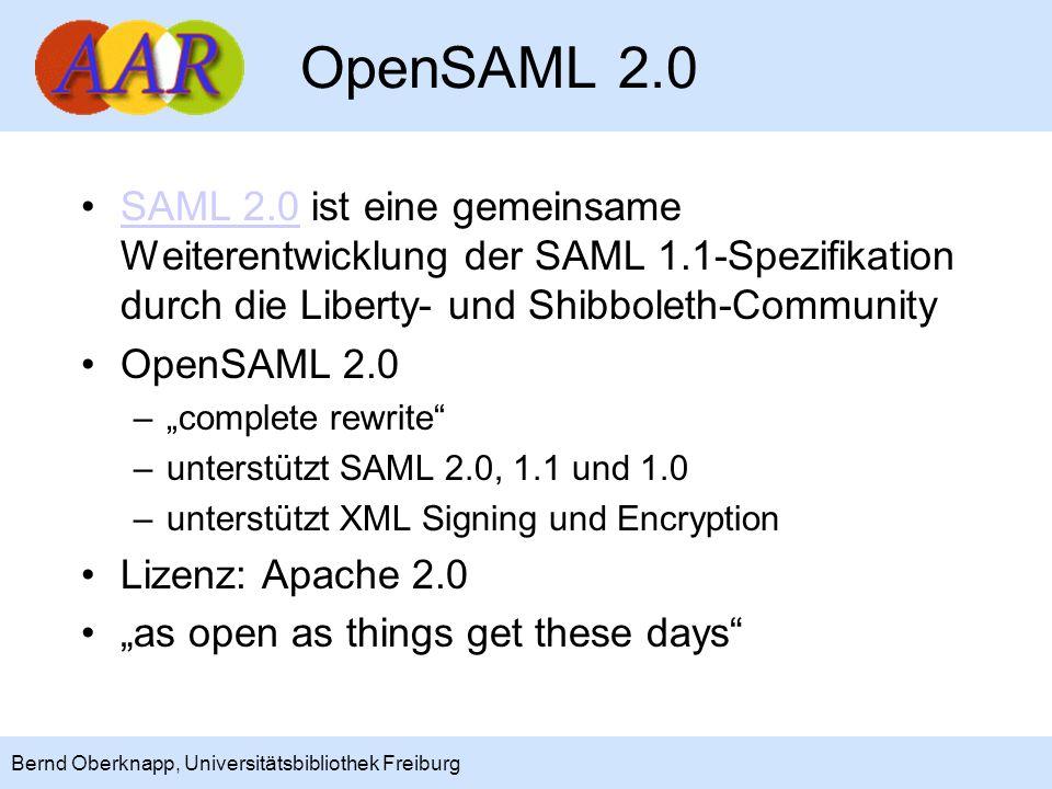 4 Bernd Oberknapp, Universitätsbibliothek Freiburg Stand der Entwicklung OpenSAML 2.0: Entwicklung ist weitgehend abgeschlossen Identity Provider (IdP), Service Provider (SP) und Discovery Service (WAYF) 2.0: –Spezifikationen liegen komplett vor –erste Komponenten sind in der Entwicklung (siehe ShibTwoRoadmap)ShibTwoRoadmap –Java-Komponenten mit Spring 2.0 Entwicklung ist reasonably on track (Zitat Scott Cantor) Release-Datum ist noch unklar!