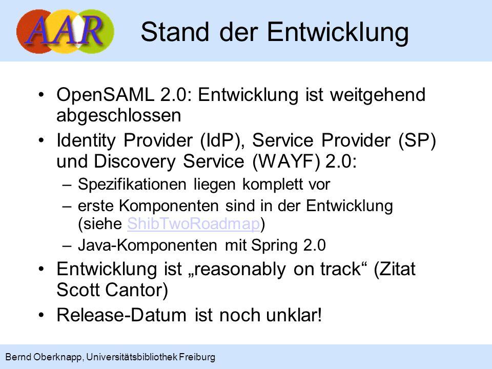 5 Bernd Oberknapp, Universitätsbibliothek Freiburg Shibboleth 2.0 Interoperabilität mit Shibboleth –1.3: uneingeschränkt –1.2: voraussichtlich nur eingeschränkt –1.1: sehr eingeschränkt, wenn überhaupt Unterstützung für SAML 2.0 –Authentication Request und Context Classes inklusive Reauthentication, Passiv-Modus, NameIDPolicy, verschiedene NameID-Formate,...