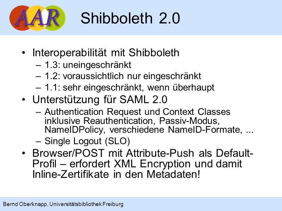 5 Bernd Oberknapp, Universitätsbibliothek Freiburg Shibboleth 2.0 Interoperabilität mit Shibboleth –1.3: uneingeschränkt –1.2: voraussichtlich nur ein