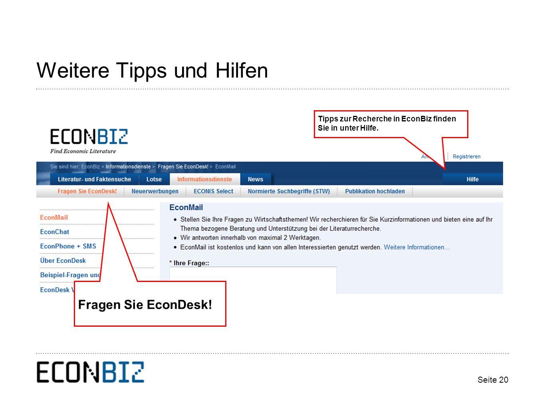 Seite 20 Weitere Tipps und Hilfen Tipps zur Recherche in EconBiz finden Sie in unter Hilfe.
