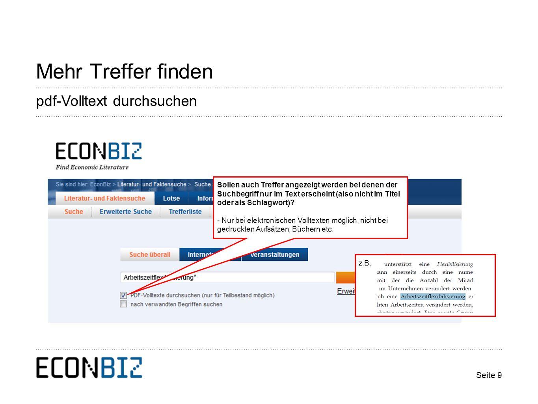 Seite 9 Mehr Treffer finden Sollen auch Treffer angezeigt werden bei denen der Suchbegriff nur im Text erscheint (also nicht im Titel oder als Schlagwort).