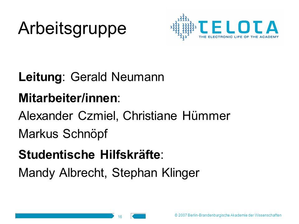 16 Arbeitsgruppe Leitung: Gerald Neumann Mitarbeiter/innen: Alexander Czmiel, Christiane Hümmer Markus Schnöpf Studentische Hilfskräfte: Mandy Albrech