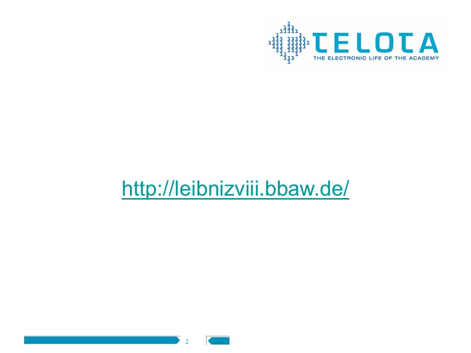 2 http://leibnizviii.bbaw.de/