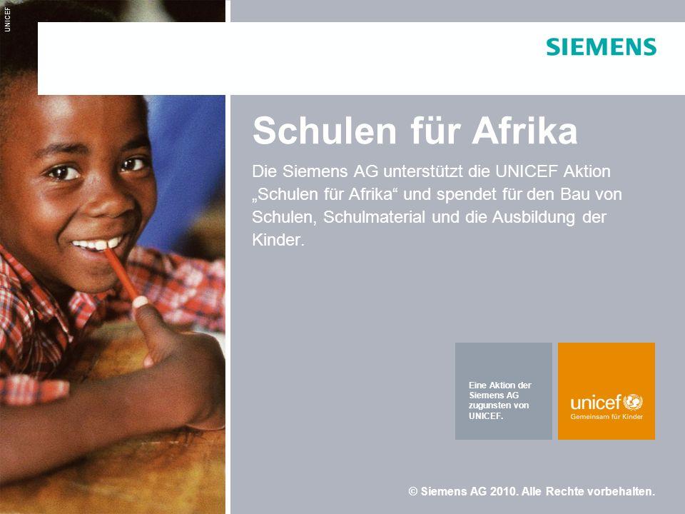 Seite 1 © Siemens AG 2010. Alle Rechte vorbehalten. Schulen für Afrika Die Siemens AG unterstützt die UNICEF Aktion Schulen für Afrika und spendet für