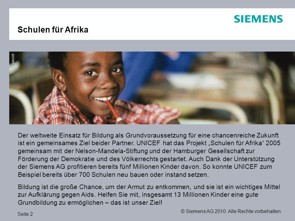 Seite 2 © Siemens AG 2010. Alle Rechte vorbehalten. Schulen für Afrika Der weltweite Einsatz für Bildung als Grundvoraussetzung für eine chancenreiche