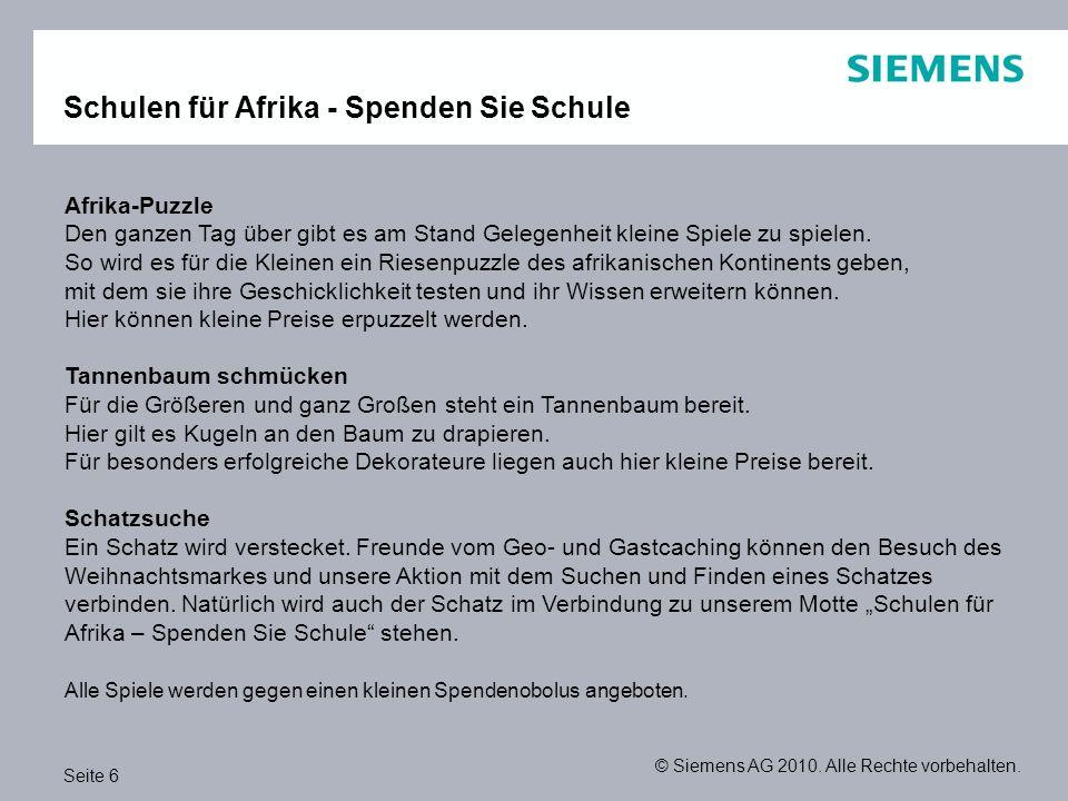 Seite 6 © Siemens AG 2010. Alle Rechte vorbehalten. Schulen für Afrika - Spenden Sie Schule Afrika-Puzzle Den ganzen Tag über gibt es am Stand Gelegen