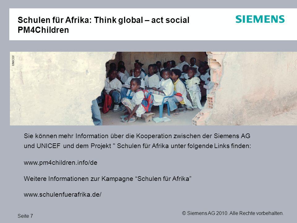 Seite 7 © Siemens AG 2010. Alle Rechte vorbehalten. Schulen für Afrika: Think global – act social PM4Children Sie können mehr Information über die Koo