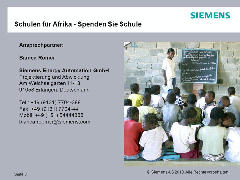 Seite 8 © Siemens AG 2010. Alle Rechte vorbehalten. Ansprechpartner: Bianca Römer Siemens Energy Automation GmbH Projektierung und Abwicklung Am Weich