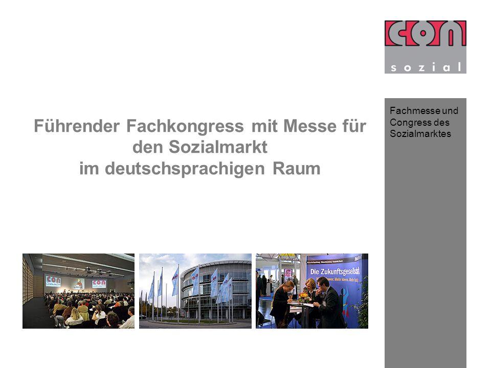 Fachmesse und Congress des Sozialmarktes Führender Fachkongress mit Messe für den Sozialmarkt im deutschsprachigen Raum