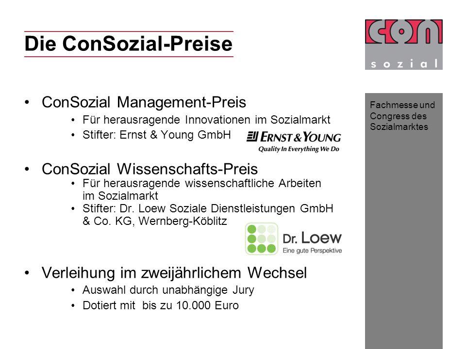 Fachmesse und Congress des Sozialmarktes Die ConSozial-Preise ConSozial Management-Preis Für herausragende Innovationen im Sozialmarkt Stifter: Ernst
