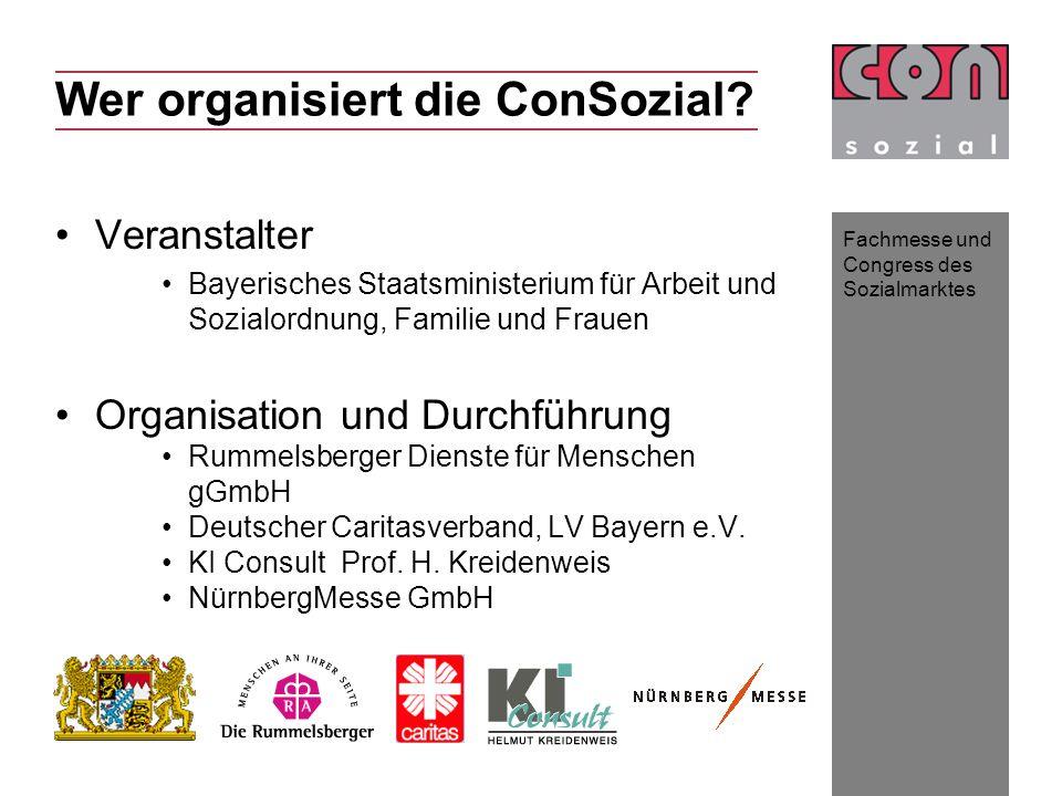 Fachmesse und Congress des Sozialmarktes Wer organisiert die ConSozial? Veranstalter Bayerisches Staatsministerium für Arbeit und Sozialordnung, Famil