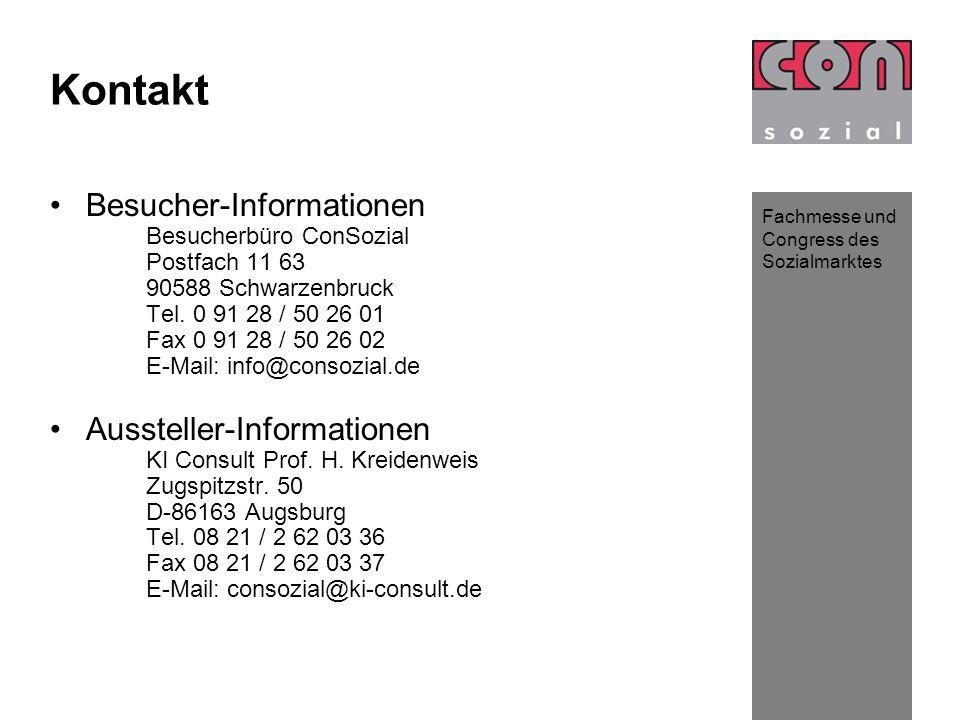 Fachmesse und Congress des Sozialmarktes Kontakt Besucher-Informationen Besucherbüro ConSozial Postfach 11 63 90588 Schwarzenbruck Tel. 0 91 28 / 50 2