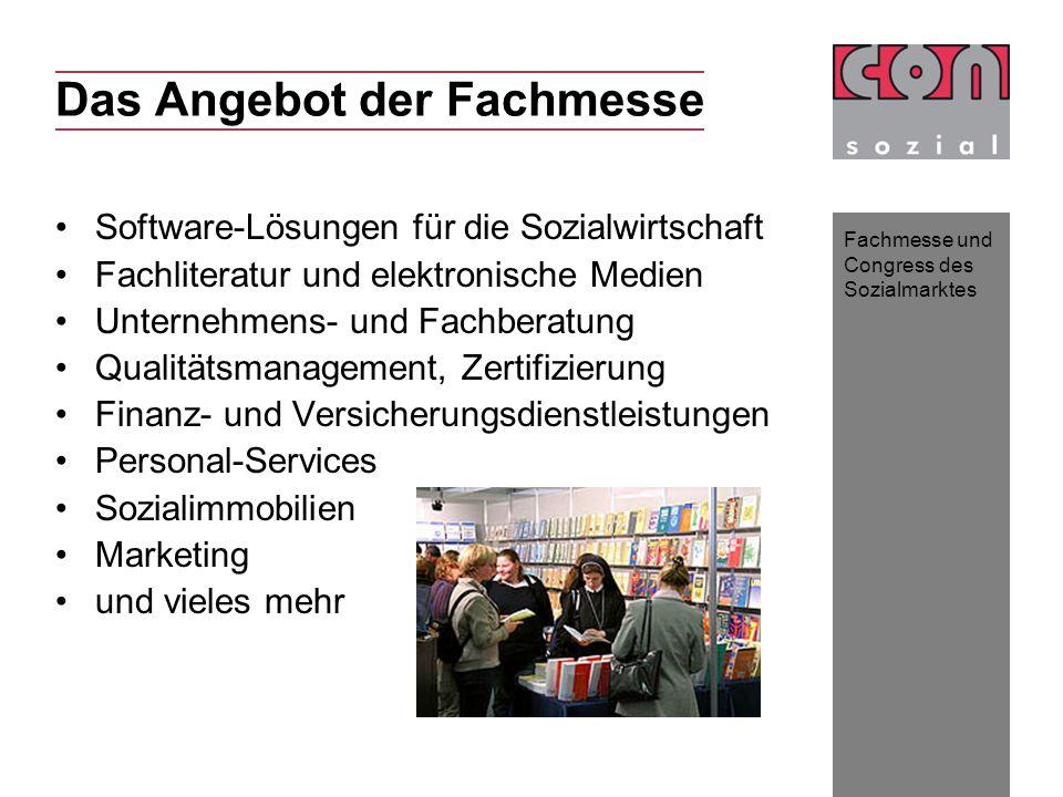 Fachmesse und Congress des Sozialmarktes Das Angebot der Fachmesse Software-Lösungen für die Sozialwirtschaft Fachliteratur und elektronische Medien U