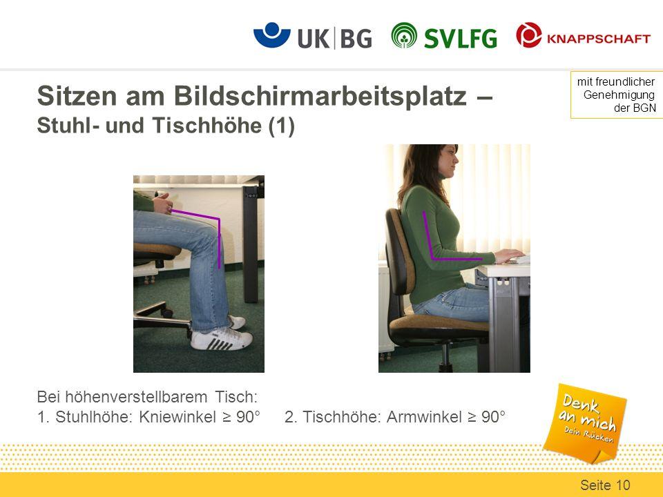 Sitzen am Bildschirmarbeitsplatz – Stuhl- und Tischhöhe (1) Bei höhenverstellbarem Tisch: 1. Stuhlhöhe: Kniewinkel 90° 2. Tischhöhe: Armwinkel 90° mit