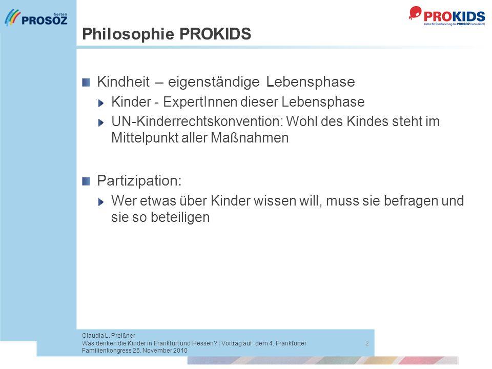 Philosophie PROKIDS Kindheit – eigenständige Lebensphase Kinder - ExpertInnen dieser Lebensphase UN-Kinderrechtskonvention: Wohl des Kindes steht im M