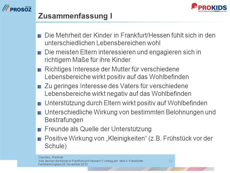 Zusammenfassung I Die Mehrheit der Kinder in Frankfurt/Hessen fühlt sich in den unterschiedlichen Lebensbereichen wohl Die meisten Eltern interessiere