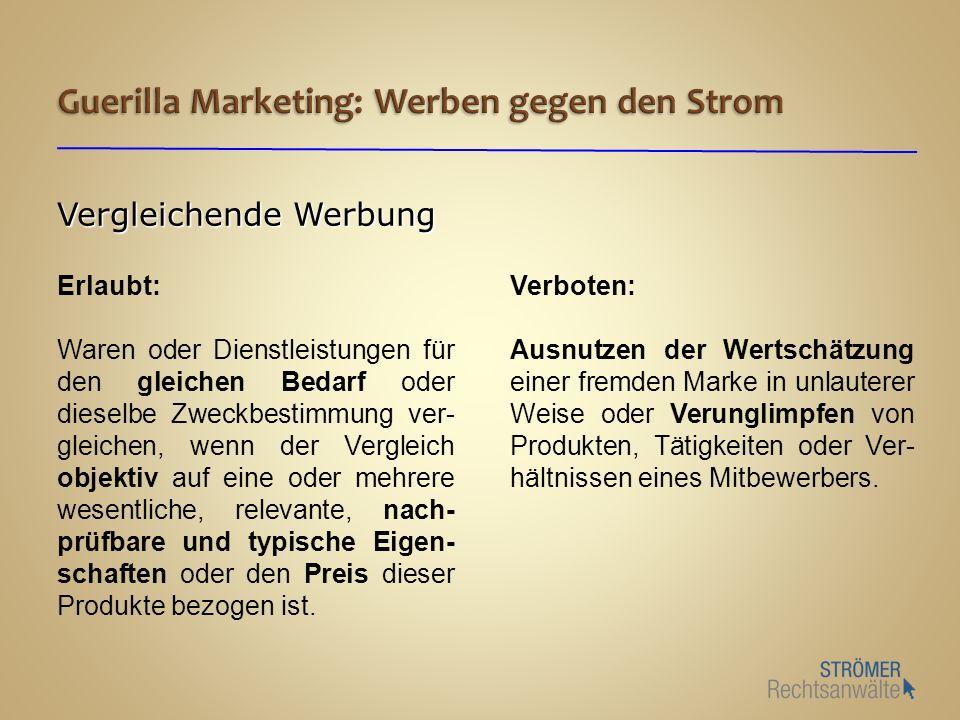 Vergleichende Werbung Erlaubt: Waren oder Dienstleistungen für den gleichen Bedarf oder dieselbe Zweckbestimmung ver- gleichen, wenn der Vergleich obj