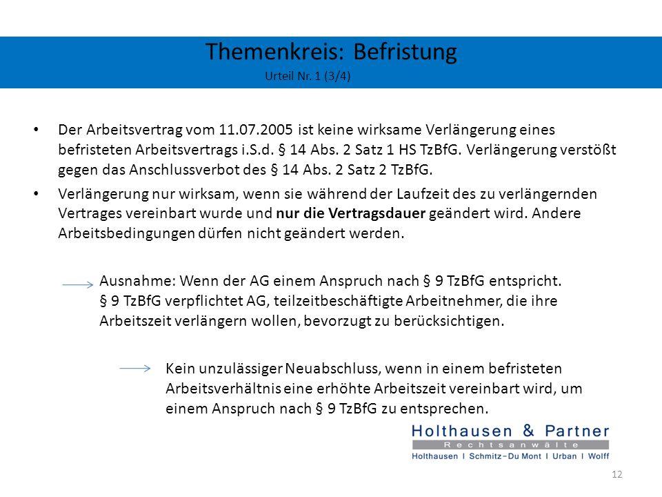 Themenkreis: Befristung Urteil Nr. 1 (3/4) Der Arbeitsvertrag vom 11.07.2005 ist keine wirksame Verlängerung eines befristeten Arbeitsvertrags i.S.d.
