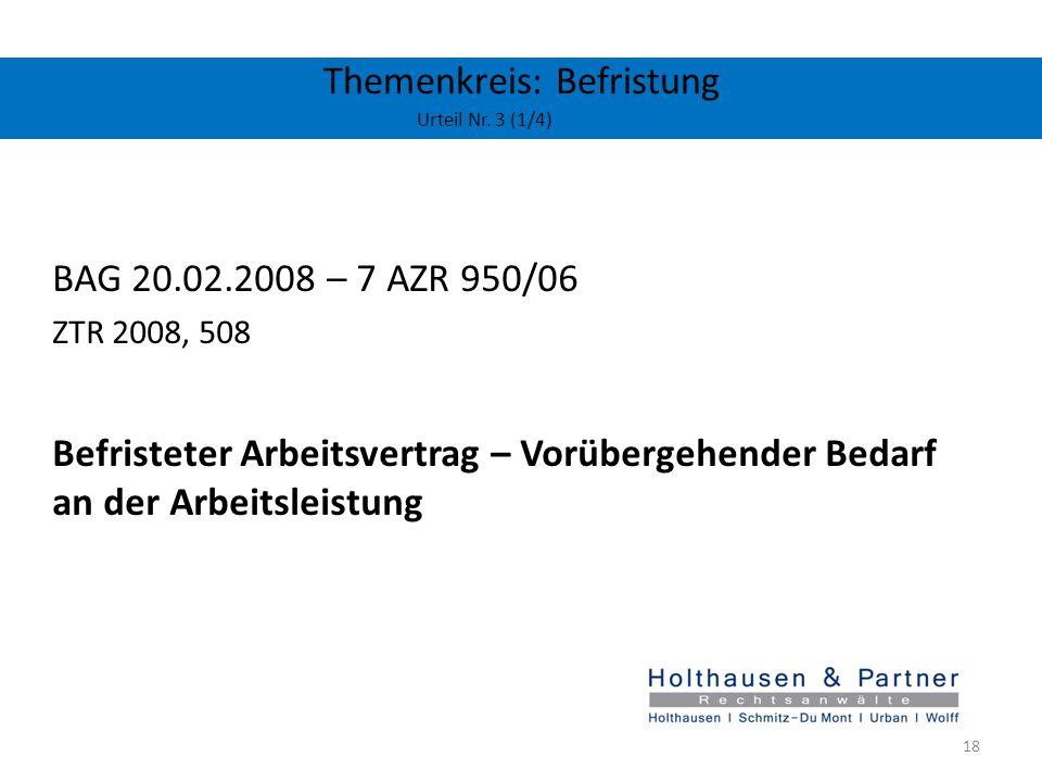 Themenkreis: Befristung Urteil Nr. 3 (1/4) BAG 20.02.2008 – 7 AZR 950/06 ZTR 2008, 508 Befristeter Arbeitsvertrag – Vorübergehender Bedarf an der Arbe