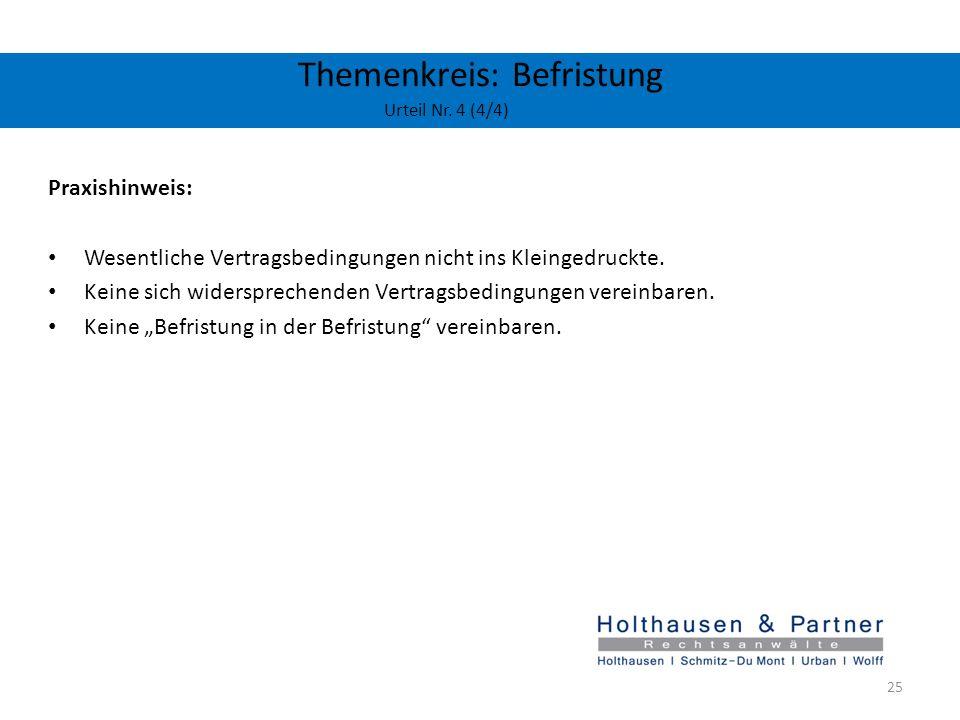 Themenkreis: Befristung Urteil Nr. 4 (4/4) Praxishinweis: Wesentliche Vertragsbedingungen nicht ins Kleingedruckte. Keine sich widersprechenden Vertra