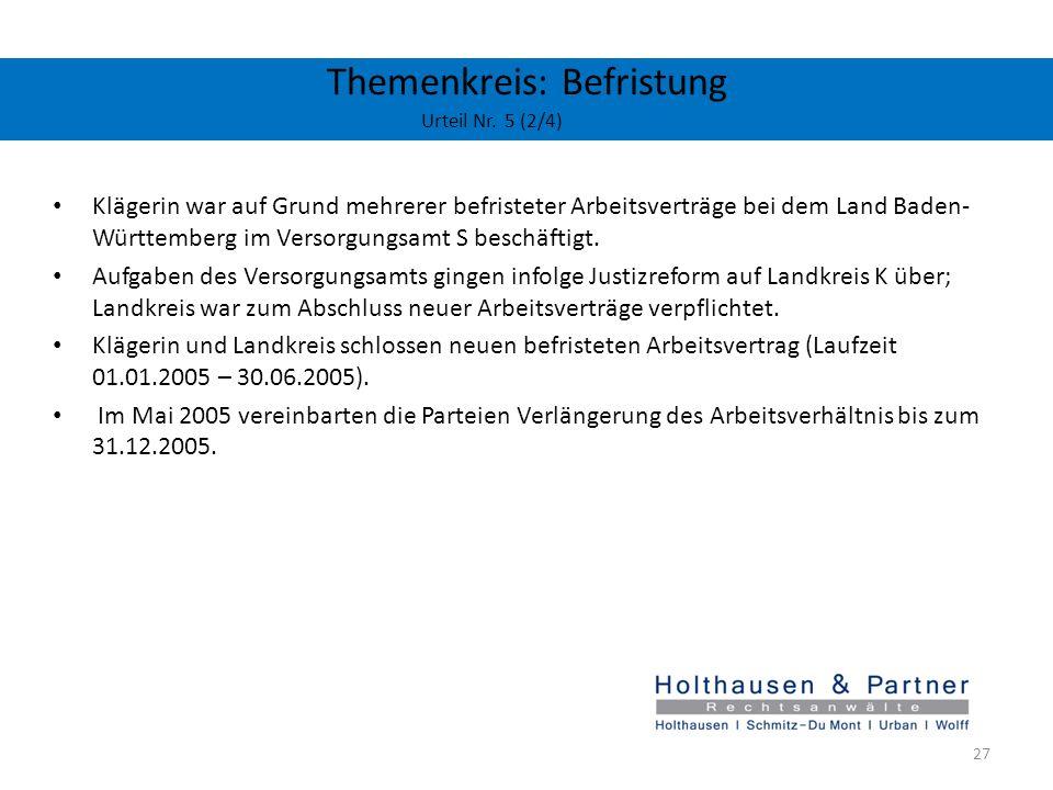 Themenkreis: Befristung Urteil Nr. 5 (2/4) Klägerin war auf Grund mehrerer befristeter Arbeitsverträge bei dem Land Baden- Württemberg im Versorgungsa
