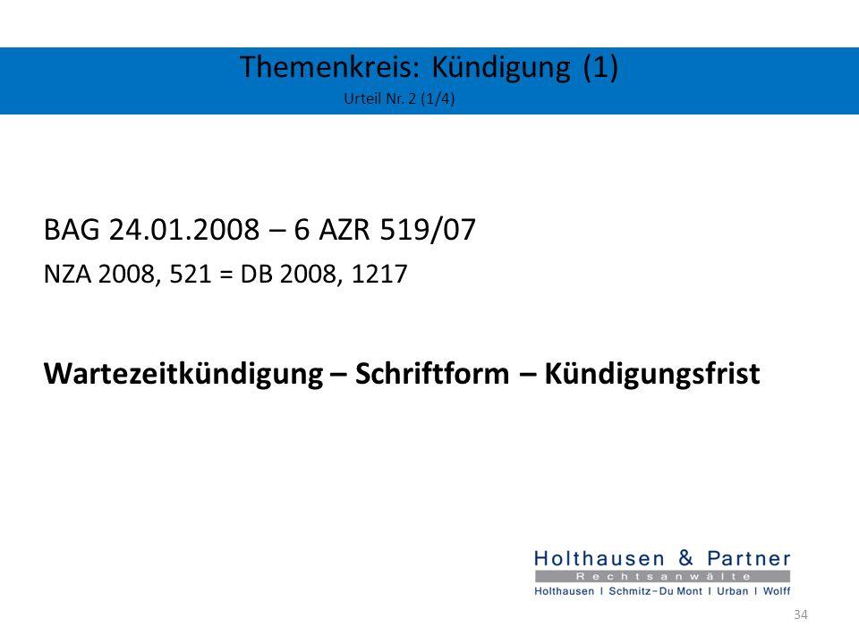 Themenkreis: Kündigung (1) Urteil Nr. 2 (1/4) BAG 24.01.2008 – 6 AZR 519/07 NZA 2008, 521 = DB 2008, 1217 Wartezeitkündigung – Schriftform – Kündigung