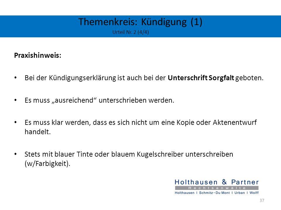 Themenkreis: Kündigung (1) Urteil Nr. 2 (4/4) Praxishinweis: Bei der Kündigungserklärung ist auch bei der Unterschrift Sorgfalt geboten. Es muss ausre