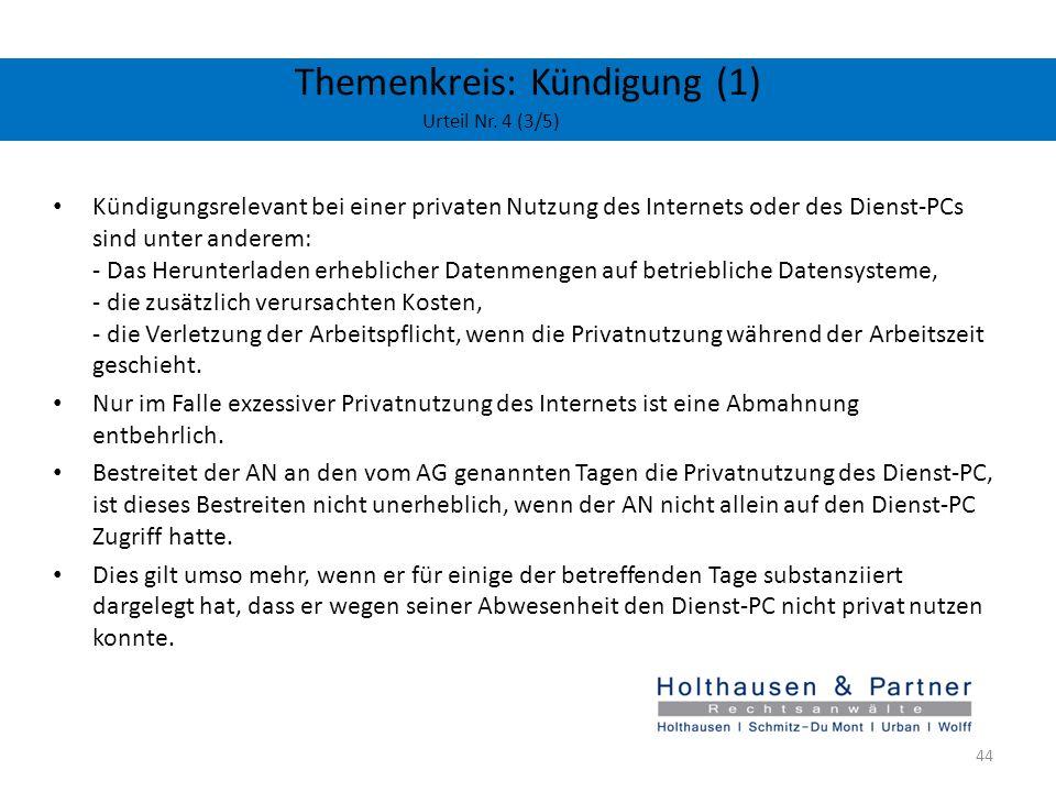 Themenkreis: Kündigung (1) Urteil Nr. 4 (3/5) Kündigungsrelevant bei einer privaten Nutzung des Internets oder des Dienst-PCs sind unter anderem: - Da