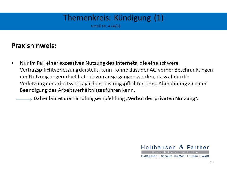 Themenkreis: Kündigung (1) Urteil Nr. 4 (4/5) Praxishinweis: Nur im Fall einer exzessiven Nutzung des Internets, die eine schwere Vertragspflichtverle