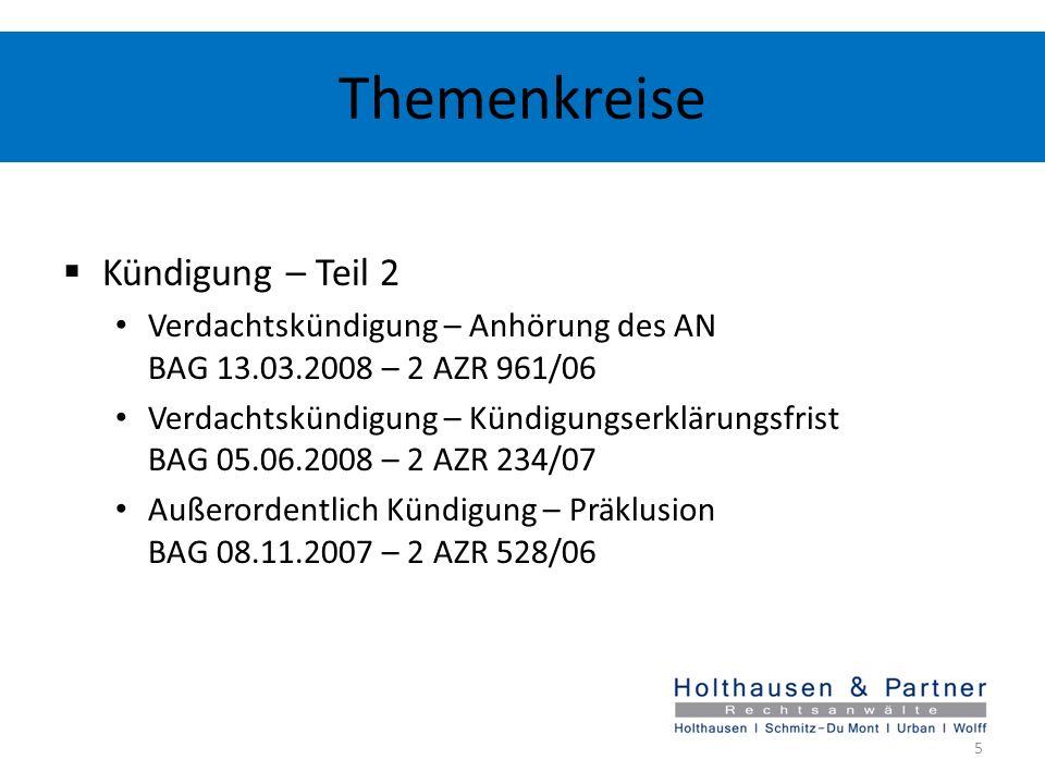 Themenkreise Kündigung – Teil 2 Verdachtskündigung – Anhörung des AN BAG 13.03.2008 – 2 AZR 961/06 Verdachtskündigung – Kündigungserklärungsfrist BAG