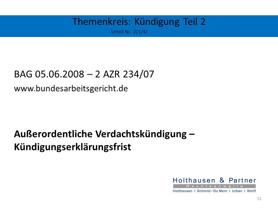 Themenkreis: Kündigung Teil 2 Urteil Nr. 2(1/4) BAG 05.06.2008 – 2 AZR 234/07 www.bundesarbeitsgericht.de Außerordentliche Verdachtskündigung – Kündig